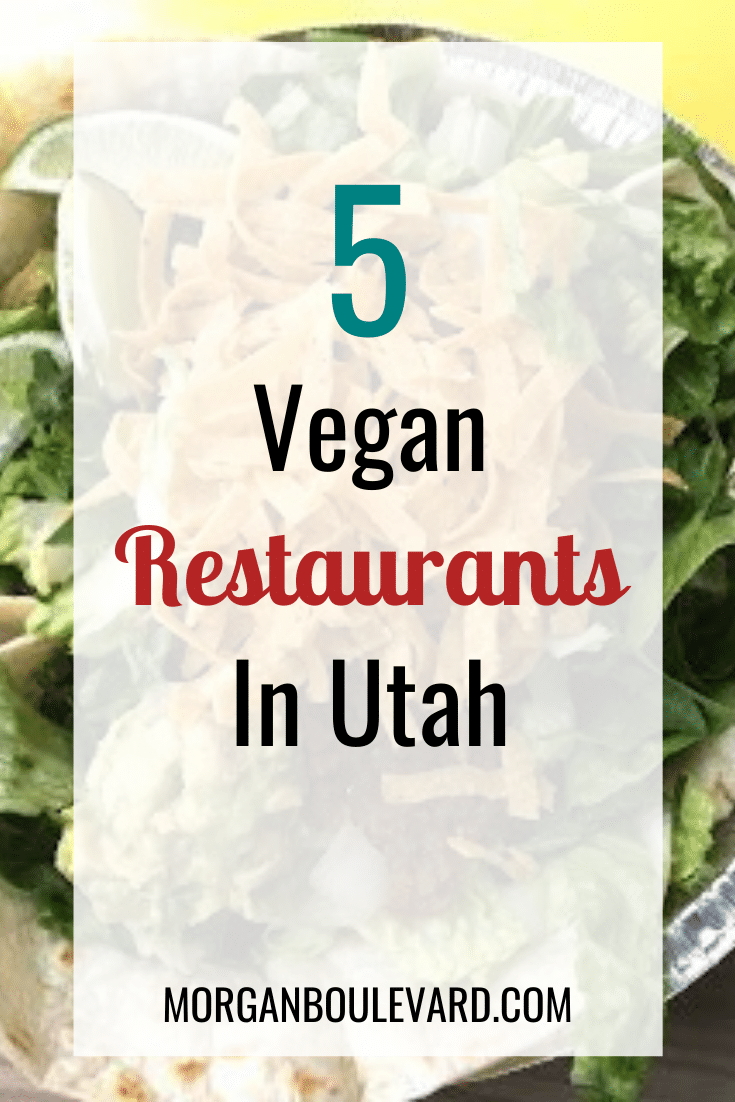 5 Vegan Restaurants In Utah You Have To Try