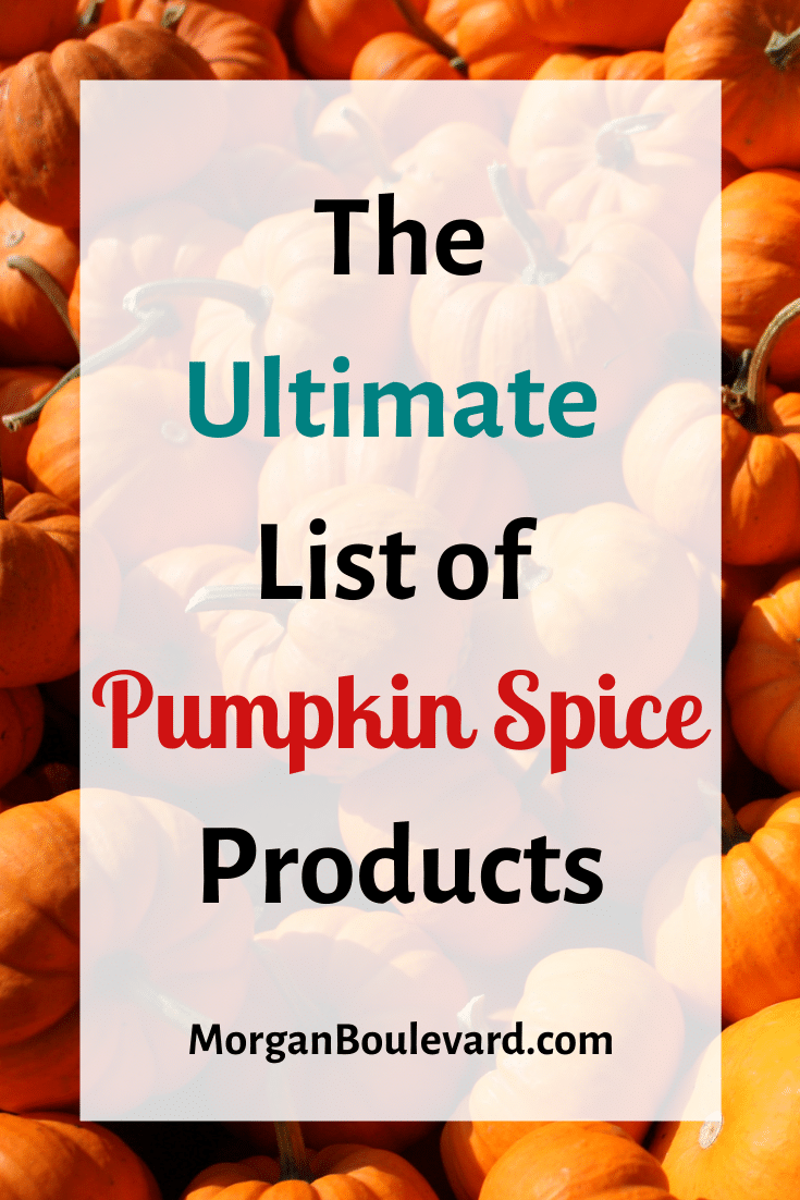 The Ultimate List of Pumpkin Spice Products