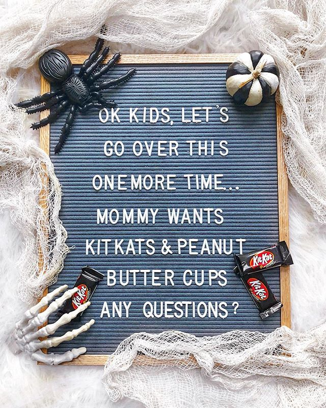 "Letter board that says ""ok kids, let's go over this one more time... mommy wants kit kats & peanut butter cups any questions?"""