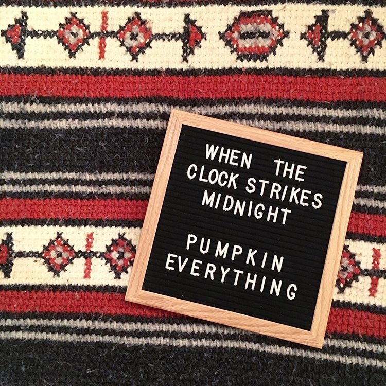 "Letter board that says ""When the Clock Strikes Midnight pumpkin everything"""