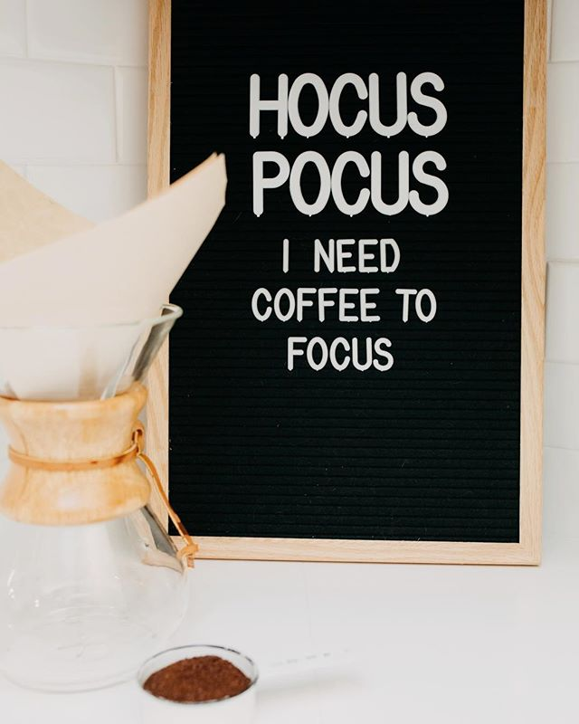 "Letter board that says ""hocus pocus I need coffee to focus"""