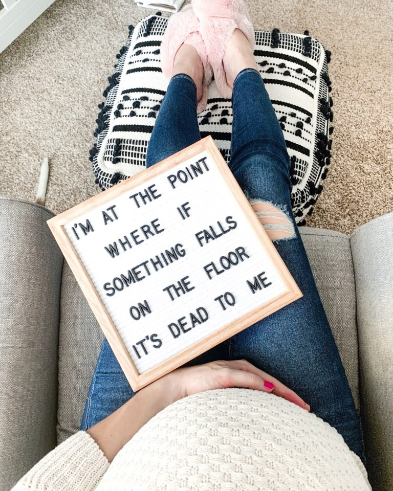 "Letter board that says ""i'm at the point where if something falls on the floor it's dead to me"""