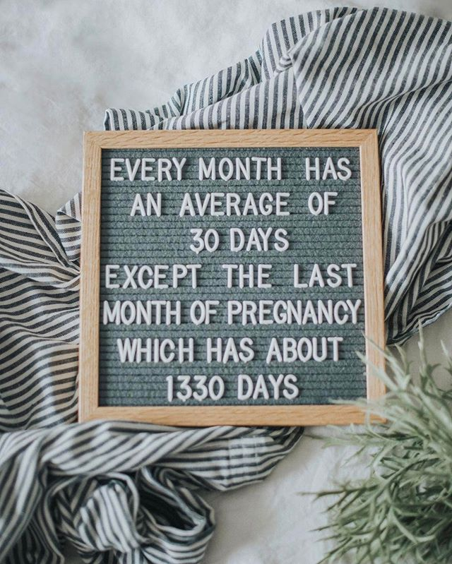 "Letter board that says ""every month has an average of 30 days except the last month of pregnancy which has about 1330 days"""