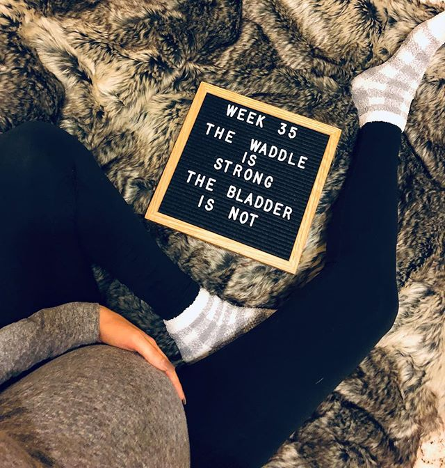 "A letter board that says ""Week 35 the waddle is strong, the bladder is not"""
