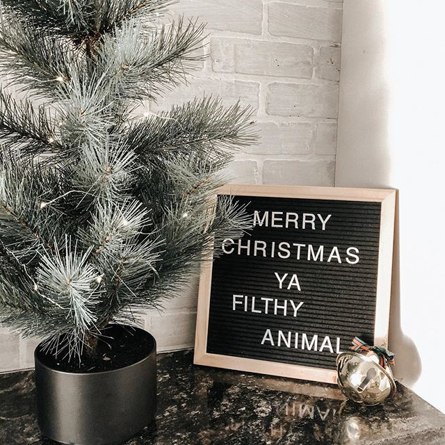 "letter board that says ""merry christmas ya filthy animal"""