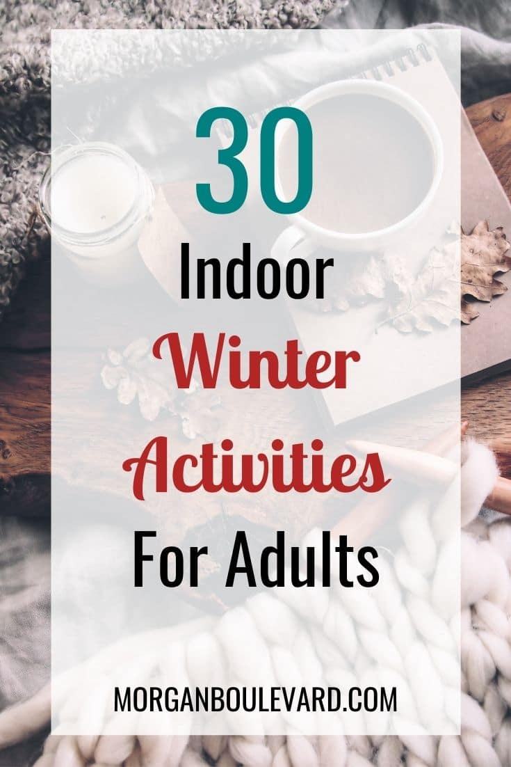 30 Exciting Indoor Winter Activities For Adults
