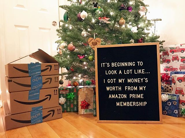 "letter board that says ""it's beginning to look a lot like... I got my money's worth from my amazon prime membership"""