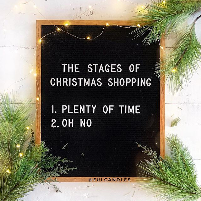 "letter board that says ""the stages of christmas shopping 1. plenty of time 2. oh no"""