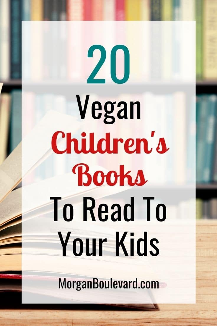 20 Vegan Children\'s Books You Must Read To Your Kids