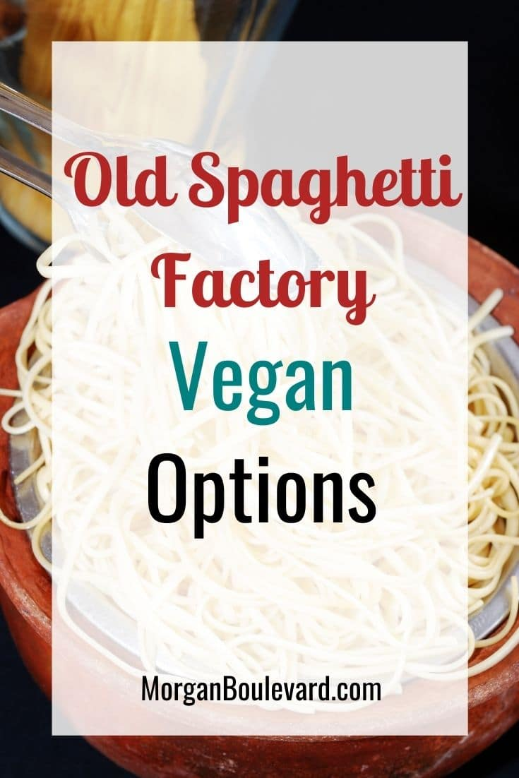Old Spaghetti Factory Vegan Options