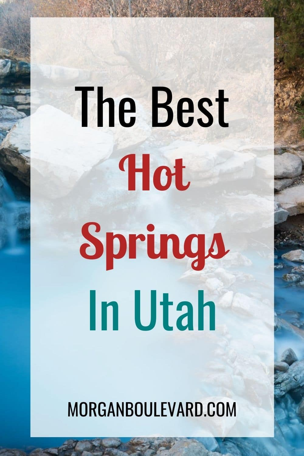 7 Hot Springs In Utah You Should Absolutely Visit
